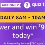 (ALL ANSWERS) Amazon 9999 Quiz Answers (1 Aug): Solve & Win Rs 9,999 As Amazon Pay Balance