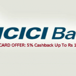 ICICI Credit Card Offer: Get 5% Cashback Upto Rs 1000